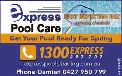 FIRST INSPECTION FREE excluding chemicals expresspoolcleaning.com.au Phone Damian 0427 950 799 64169...