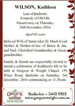 WILSON, Kathleen Late of Buderim. Formerly of Obi Obi. Passed away on Thursday, 24th November, 2016....