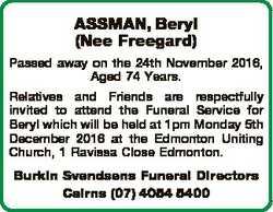 ASSMAN, Beryl (Nee Freegard) Passed away on the 24th November 2016, Aged 74 Years. Relatives and Fri...