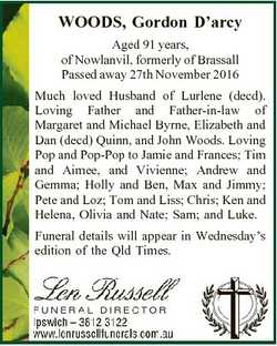 WOODS, Gordon D'arcy Aged 91 years, of Nowlanvil, formerly of Brassall Passed away 27th November...