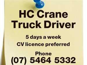 HC Crane Truck Driver 5 days a week CV licence preferred Phone (07) 5464 5332
