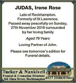JUDAS, Irene Rose Late of Rockhampton. Formerly of St Lawrence. Passed away peacefully on Sunday, 27...