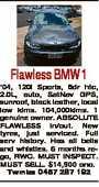Flawless BMW 1