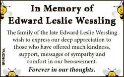 6491607aa In Memory of Edward Leslie Wessling The family of the late Edward Leslie Wessling wish to...