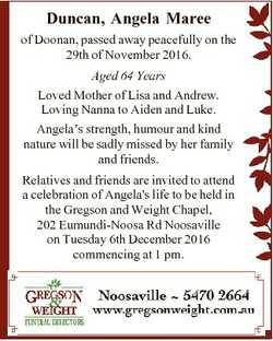 Duncan, Angela Maree of Doonan, passed away peacefully on the 29th of November 2016. Aged 64 Years L...