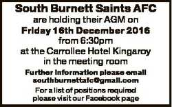South Burnett Saints AFC are holding their AGM on Friday 16th December 2016 from 6:30pm at the Carro...