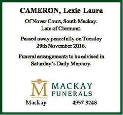 CAMERON, Lexie Laura Of Novar Court, South Mackay. Late of Clermont. Passed away peacefully on Tuesd...