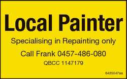 Local Painter Specialising in Repainting only Call Frank 0457-486-080 QBCC 1147179 6435047aa