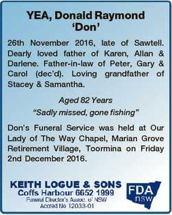 YEA, Donald Raymond `Don' 26th November 2016, late of Sawtell. Dearly loved father of Karen, All...