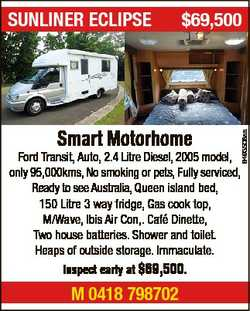 $69,500 Smart Motorhome 6493508aa SUNLINER ECLIPSE Ford Transit, Auto, 2.4 Litre Diesel, 2005 model,...