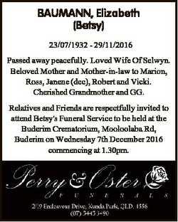 BAUMANN, Elizabeth (Betsy) 23/07/1932 - 29/11/2016 Passed away peacefully. Loved Wife Of Selwyn. Bel...