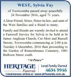 WEST, Sylvia Fay of Toowoomba passed away peacefully 24 November 2016, aged 71 years. A Dear Friend,...