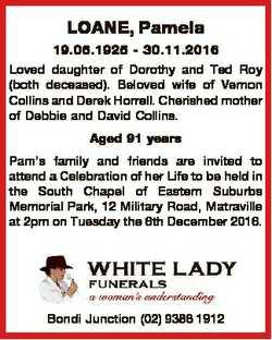 LOANE, Pamela 19.06.1925 - 30.11.2016 Loved daughter of Dorothy and Ted Roy (both deceased). Beloved...