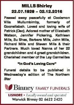 MILLS Shirley 22.07.1929 - 02.12.2016 Passed away peacefully at Coolamon Villa Mullumbimby, formerly...