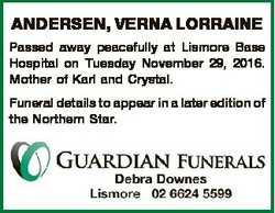 ANDERSEN, VERNA LORRAINE Passed away peacefully at Lismore Base Hospital on Tuesday November 29, 201...