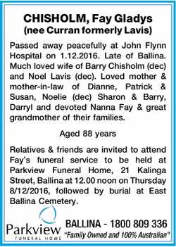 CHISHOLM, Fay Gladys (nee Curran formerly Lavis)   Passed away peacefully at John Flynn Hospi...