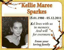 Kellie Maree Sparkes Sp 155.01.1980 - 05.12.2011 From your loving family 6496569aa Kel K lives with...