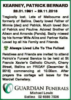 KEARNEY, PATRICK BERNARD 28.01.1981  29.11.2016 Tragically lost. Late of Melbourne and formerly of B...