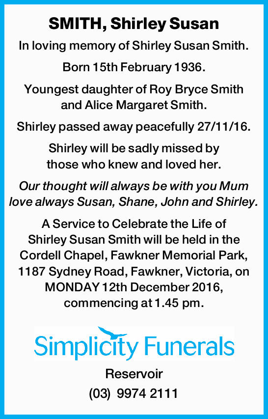 In loving memory of Shirley Susan Smith. Born 15th February 1936. Youngest daughter of Roy...