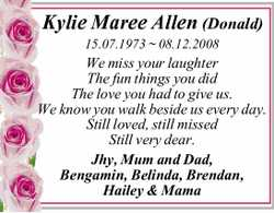 Kylie Maree Allen (Donald) 15.07.1973 ~ 08.12.2008 We miss your laughter The fun things you did T...