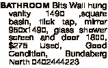 BATHROOM Bits Wall hung vanity 1490 ,square basin, flick tap, mirror 950x1490, glass shower screen a...