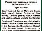DAVIS. Mervyn Charles (Charlie) Passed away suddenly at home on 1st December 2016. Aged 69 Years Dearly beloved Son of Merv and Bessie (both dec'd). Loved Brother of Noel (dec'd), Lorraine (dec'd), Arthur, Gordon and Noeline. A loved Uncle to their families Family and Friends are warmly ...