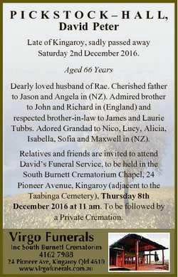 P I C K S T O C K - H A L L, David Peter Late of Kingaroy, sadly passed away Saturday 2nd December 2...