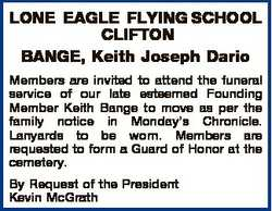 LONE EAGLE FLYING SCHOOL CLIFTON BANGE, Keith Joseph Dario Members are invited to attend the funeral...
