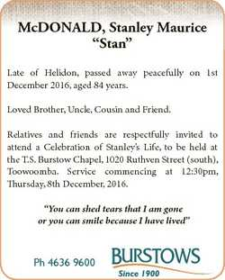 "McDONALD, Stanley Maurice ""Stan"" Late of Helidon, passed away peacefully on 1st December 2..."