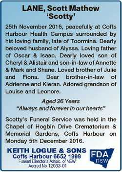 LANE, Scott Mathew `Scotty' 25th November 2016, peacefully at Coffs Harbour Health Campus surrou...