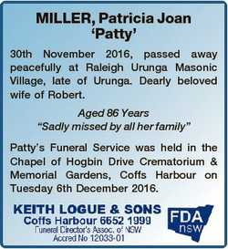 MILLER, Patricia Joan `Patty' 30th November 2016, passed away peacefully at Raleigh Urunga Mason...