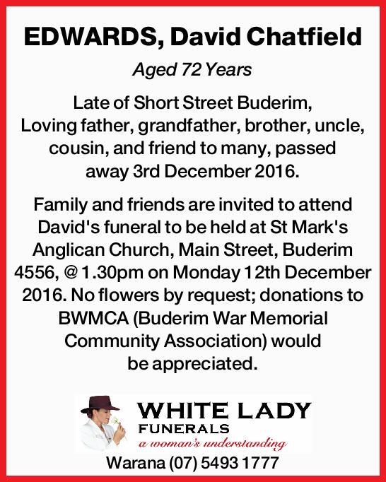 EDWARDS, David Chatfield   Aged 72 Years   Late of Short Street Buderim, Loving father, g...