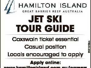 Coxswain ticket essential Casual position Locals encouraged to apply Apply online: www.hamiltonisland.com.au/careers or contact Taryn on 02 9433 3285 6491846aa JeT Ski Tour Guide