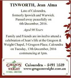 TINWORTH, Jean Alma Late of Caloundra, formerly Ipswich and Warwick. Passed away peacefully on 6th D...
