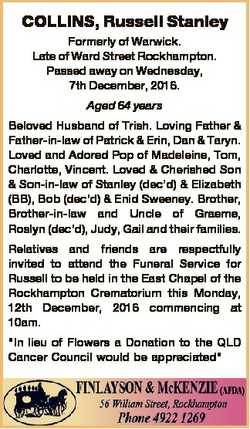 COLLINS, Russell Stanley Formerly of Warwick. Late of Ward Street Rockhampton. Passed away on Wednes...