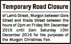 Temporary Road Closure of Lamb Street, Murgon between Gore Street and Krebs Street between the hours...