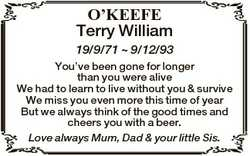 O'KEEFE Terry William 19/9/71  9/12/93 You've been gone for longer than you were alive We ha...