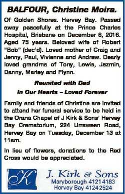 BALFOUR, Christine Moira. Of Golden Shores. Hervey Bay. Passed away peacefully at the Prince Charles...