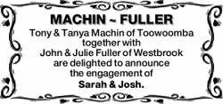 MACHIN ~ FULLER Tony & Tanya Machin of Toowoomba together with John & Julie Fuller of Wes...