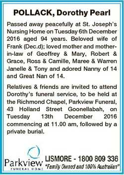 POLLACK, Dorothy Pearl Passed away peacefully at St. Joseph's Nursing Home on Tuesday 6th Decemb...