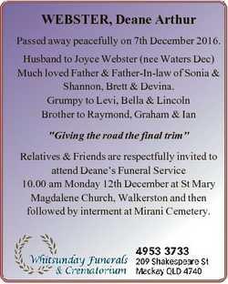 WEBSTER, Deane Arthur Passed away peacefully on 7th December 2016. Husband to Joyce Webster (nee Wat...
