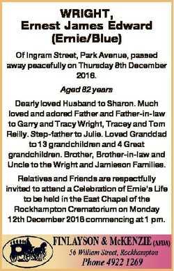 WRIGHT, Ernest James Edward (Ernie/Blue) Of Ingram Street, Park Avenue, passed away peacefully on Th...