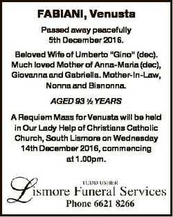 "FABIANI, Venusta Passed away peacefully 5th December 2016. Beloved Wife of Umberto ""Gino""..."