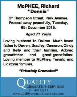 "McPHEE, Richard ""Dennis"" Of Thompson Street, Park Avenue. Passed away peacefully, Tuesday,..."
