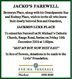 JACKO'S FAREWELL Bronwyn Place, along with his Grandparents Sue and Rodney Place, wish to invite...