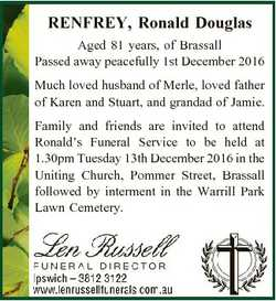 RENFREY, Ronald Douglas Aged 81 years, of Brassall Passed away peacefully 1st December 2016 Much lov...