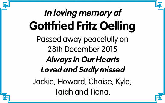 In loving memory of   Gottfried Fritz Oelling   Passed away peacefully on 28th December 2...