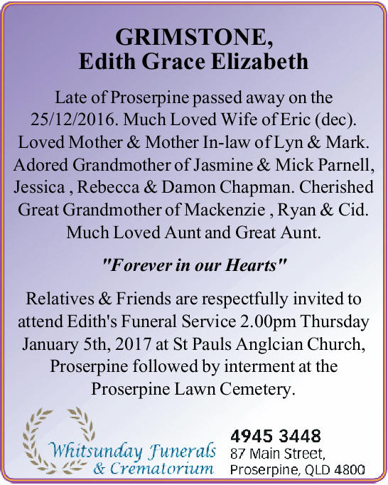 Late of Proserpine passed away on the 25/12/2016.   Much Loved Wife of Eric (dec). Love...