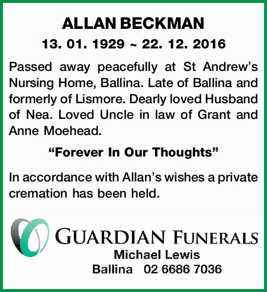 13. 01. 1929 ~ 22. 12. 2016   Passed away peacefully at St Andrew's Nursing Home,...