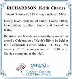 "RICHARDSON, Keith Charles   Late of ""Carinya"", 315 Kowguran Road, Miles.   De..."